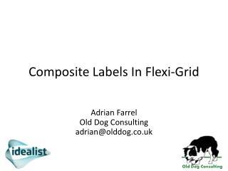 Composite Labels In Flexi-Grid