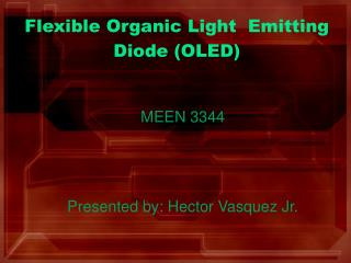 Flexible Organic Light  Emitting Diode OLED