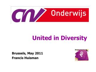 United in Diversity Brussels, May 2011 			 Francis Huisman