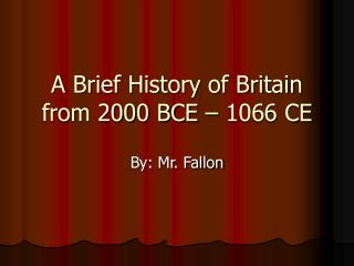 A Brief History of Britain from 2000 BCE – 1066 CE