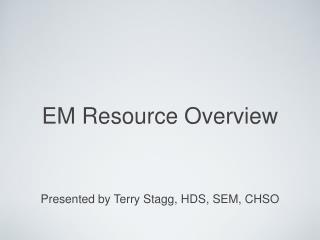 EM Resource Overview