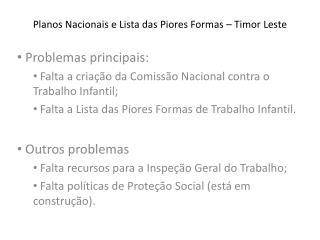 Planos Nacionais e Lista das Piores Formas – Timor Leste