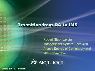 Transition from QA to IMS