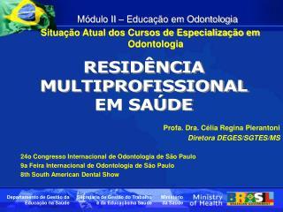 Módulo II – Educação em Odontologia Situação Atual dos Cursos de Especialização em Odontologia