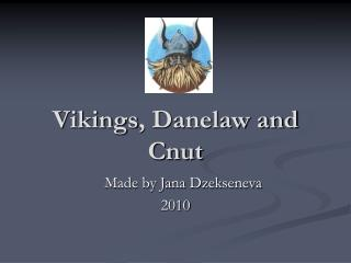 Vikings , Danelaw and Cnut