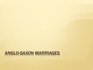 Anglo-Saxon Marriages