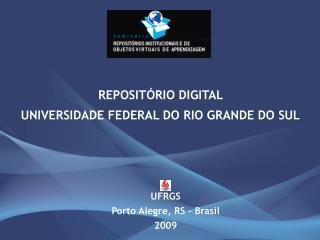 REPOSITÓRIO DIGITAL  UNIVERSIDADE FEDERAL DO RIO GRANDE DO SUL