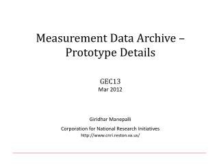 Measurement Data Archive – Prototype Details GEC13 Mar 2012