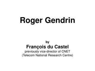 Roger Gendrin