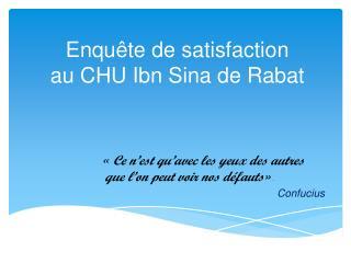 Enquête de satisfaction au CHU Ibn Sina de Rabat