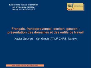 Xavier Gouvert � Yan Greub (ATILF-CNRS, Nancy)