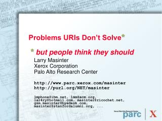 Problems URIs Don't Solve * * but people think they should