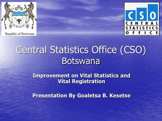 Central Statistics Office (CSO) Botswana