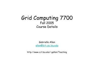Grid Computing 7700 Fall 2005 Course Details