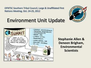 Stephanie Allen & Deneen Brigham,  Environmental Scientists