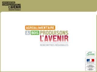 RENCONTRES REGIONALES POUR L'AVENIR  DE L' AGROALIMENTAIRE