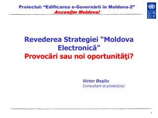 Revederea S trategi ei �Moldova Electronic?� Provoc?ri sau noi oportunit??i?