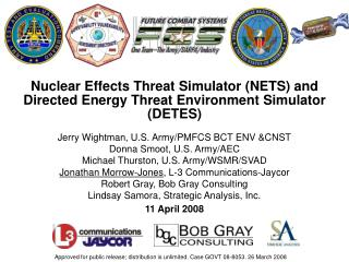 Nuclear Effects Threat Simulator NETS and Directed Energy Threat Environment Simulator DETES