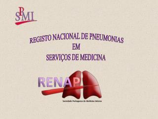 REGISTO NACIONAL DE PNEUMONIAS  EM  SERVIÇOS DE MEDICINA