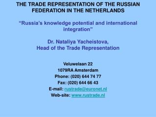 THE TRADE REPRESENTATION OF THE RUSSIAN FEDERATION IN THE NETHERLANDS   Russia s knowledge potential and international i