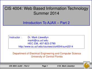 CIS 4004: Web Based Information Technology Summer 2014 Introduction To AJAX – Part 2