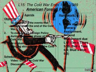 L15: The Cold War Ends 1981-1989 American Foreign Policy