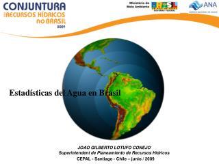 JOAO GILBERTO LOTUFO CONEJO Superintendent de Planeamiento de Recursos Hídricos