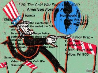 L20: The Cold War Ends 1981-1989 American Foreign Policy