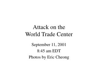 Attack on the  World Trade Center