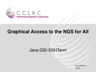 Graphical Access to the NGS for All