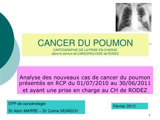 CANCER DU POUMON  CARTOGRAPHIE DE LA PRISE EN CHARGE dans le service de CANCEROLOGIE de RODEZ