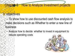 Chapter 6    How to Analyze Investment projects