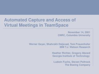 Automated Capture and Access of  Virtual Meetings in TeamSpace