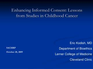 Enhancing Informed Consent: Lessons from Studies in Childhood Cancer
