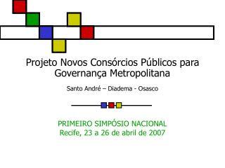 Projeto Novos Consórcios Públicos para Governança Metropolitana Santo André – Diadema - Osasco