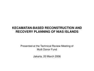 KECAMATAN-BASED RECONSTRUCTION AND RECOVERY PLANNING OF NIAS ISLANDS
