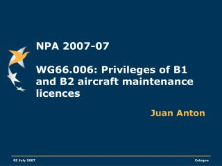 NPA 2007-07  WG66.006: Privileges of B1 and B2 aircraft maintenance licences