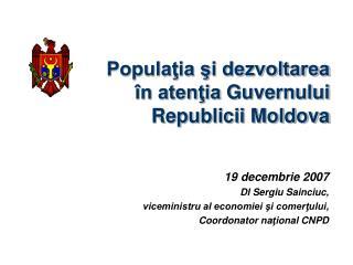 Populaţia şi dezvoltarea în atenţia  Guvernului  Republicii Moldova