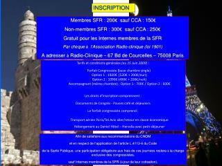 Membres SFR:  200 €   sauf CCA : 150 € Non-membres SFR:  300 €   sauf CCA:  250 €