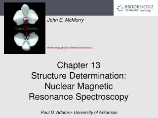 Chapter 13 Structure Determination:  Nuclear Magnetic  Resonance Spectroscopy