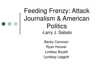 Feeding Frenzy: Attack Journalism & American Politics -Larry J. Sabato