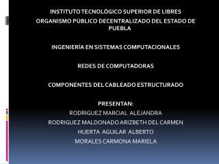 INSTITUTO TECNOLÓGICO SUPERIOR DE LIBRES ORGANISMO PÚBLICO DECENTRALIZADO DEL ESTADO DE PUEBLA