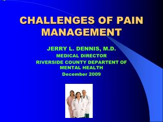 CHALLENGES OF PAIN MANAGEMENT