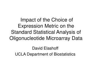 David Elashoff UCLA Department of Biostatistics
