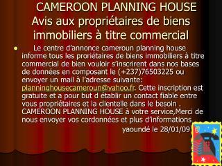 CAMEROON PLANNING HOUSE Avis aux propri