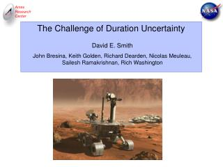 The Challenge of Duration Uncertainty