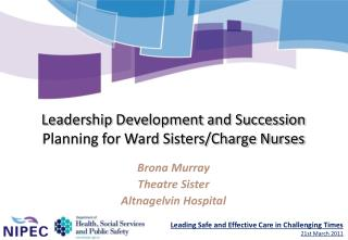 Leadership Development and Succession Planning for Ward Sisters/Charge Nurses