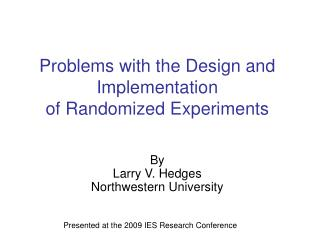 Problems with the Design and Implementation  of Randomized Experiments