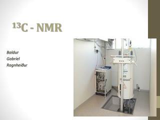 13 C - NMR