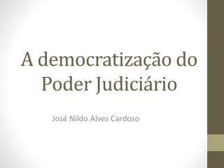 A democratização do Poder Judiciário